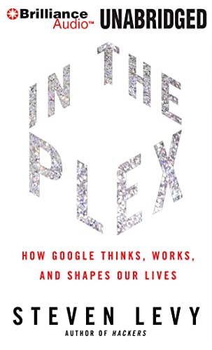 9781455875726: In The Plex: How Google Thinks, Works, and Shapes Our Lives