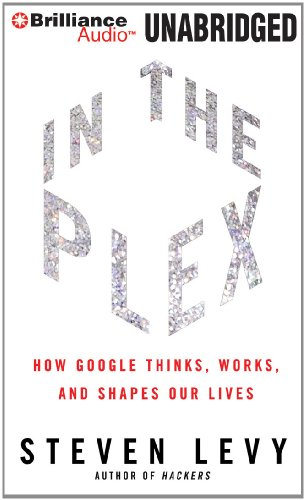 9781455875733: In The Plex: How Google Thinks, Works, and Shapes Our Lives