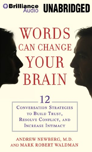 9781455876211: Words Can Change Your Brain: 12 Conversation Strategies to Build Trust, Resolve Conflict, and Increase Intimacy