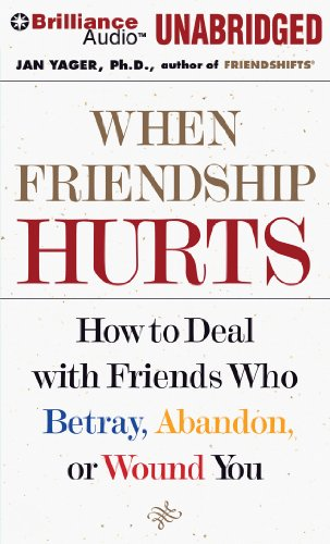 9781455877003: When Friendship Hurts: How to Deal with Friends Who Betray, Abandon, or Wound You