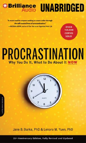 Procrastination: Why You Do It, What to Do about It Now: Burka, Jane B.
