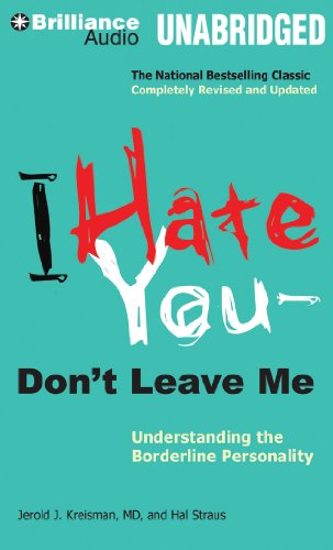 I Hate You - Don't Leave Me: Understanding the Borderline Personality: Kreisman, Jerold J.; ...