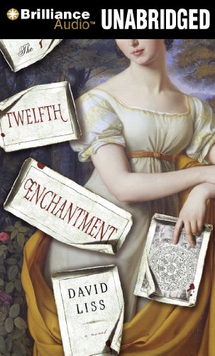 The Twelfth Enchantment (1455882712) by David Liss