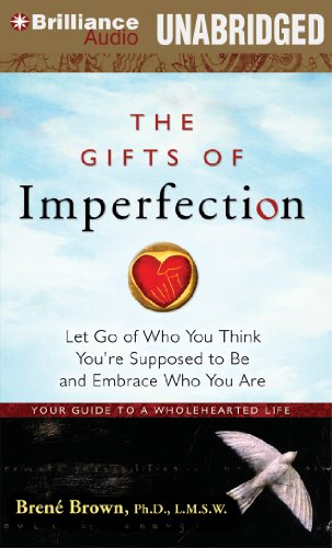 9781455883547: The Gifts of Imperfection: Let Go of Who You Think You're Supposed to Be and Embrace Who You Are