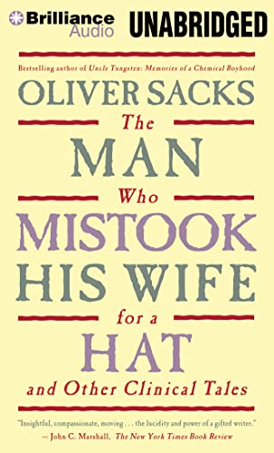 The Man Who Mistook His Wife for a Hat: And Other Clinical Tales: Sacks, Oliver W.