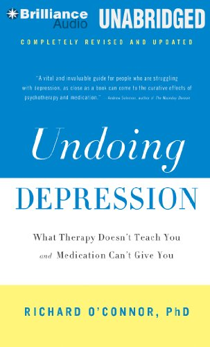 Undoing Depression: What Therapy Doesn't Teach You and Medication Can't Give You (1455884502) by O'Connor Ph.D., Richard