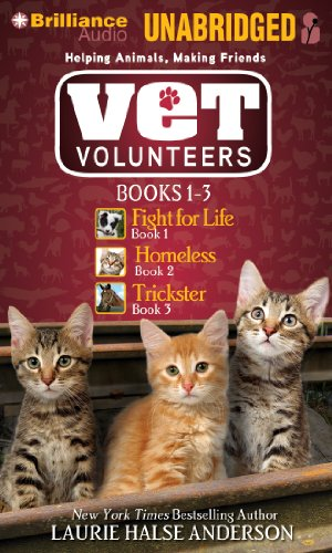 9781455886180: Vet Volunteers Books 1-3: Fight for Life, Homeless, Trickster (Vet Volunteers Series)