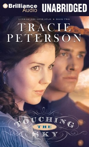 Touching the Sky (Land of the Lone Star Series): Peterson, Tracie