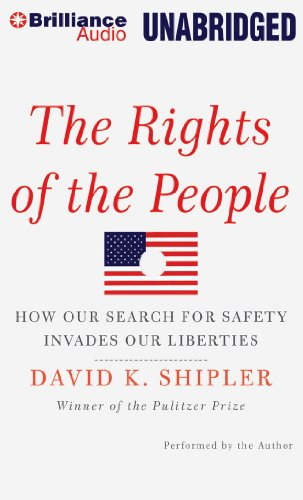 9781455889723: The Rights of the People: How Our Search for Safety Invades Our Liberties