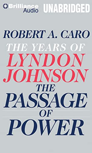 The Passage of Power (The Years of Lyndon Johnson): Caro, Robert A.