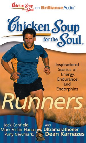 9781455891306: Chicken Soup for the Soul: Runners: 101 Inspirational Stories of Energy, Endurance, and Endorphins