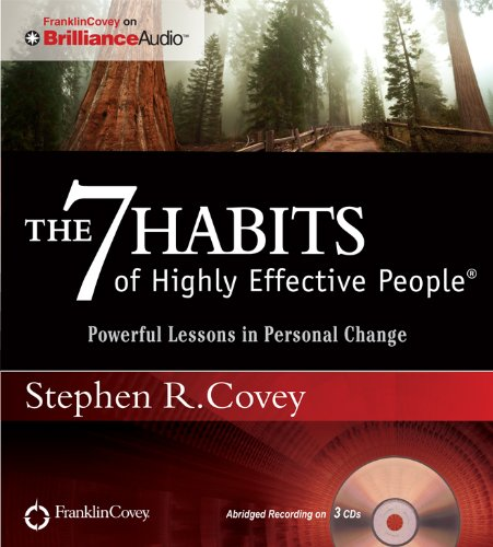 The 7 Habits of Highly Effective People: Powerful Lessons in Personal Change: Covey, Stephen R.