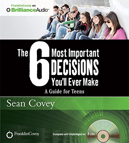 9781455892860: The 6 Most Important Decisions You'll Ever Make: A Guide for Teens