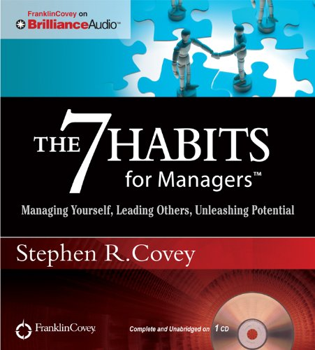 The 7 Habits for Managers: Managing Yourself, Leading Others, Unleashing Potential: Covey, Stephen ...