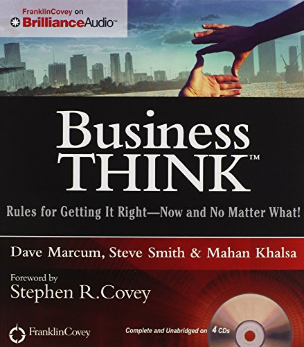 businessThink: Rules for Getting It RightNow and No Matter What!: Marcum, Dave; Smith, Steve; ...
