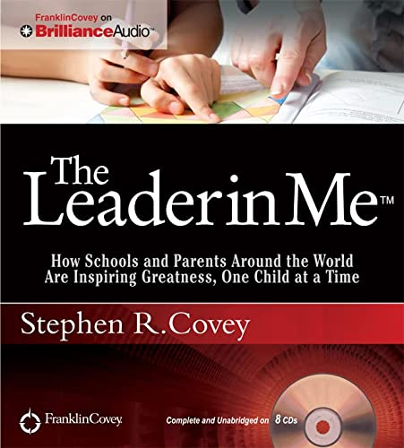 9781455893300: The Leader in Me: How Schools and Parents Around the World Are Inspiring Greatness, One Child at a Time