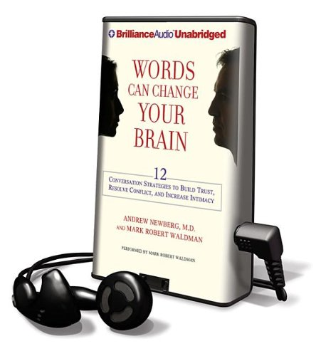 Words Can Change Your Brain (1455894338) by Newberg, Andrew; Waldman, Mark Robert; Newberg, Andrew
