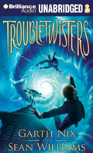 Troubletwisters (1455894893) by Garth Nix; Sean Williams