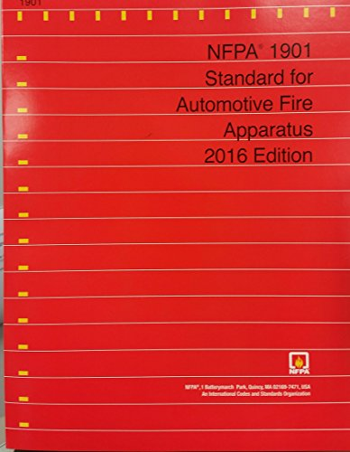 NFPA 1901 2016 Edition Standard for Automotive Fire Apparatus: NFPA 190116