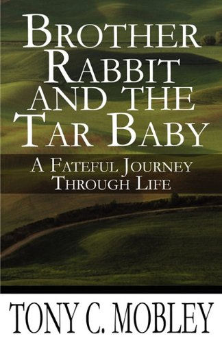 9781456001841: Brother Rabbit and the Tar Baby: A Fateful Journey Through Life