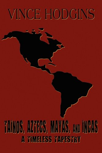 9781456003081: Tainos, Aztecs, Mayas, and Incas: A Timeless Tapestry