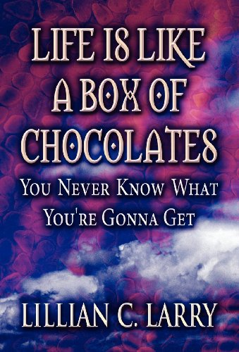 9781456006686: Life Is Like a Box of Chocolates: You Never Know What You're Gonna Get