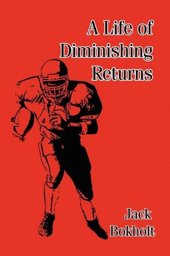 A Life of Diminishing Returns: Bokholt, Jack