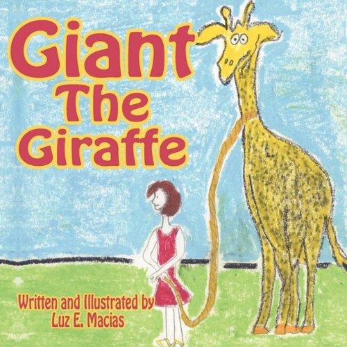 Giant the Giraffe: Luz E. Macias