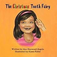 The Christmas Tooth Fairy: Ann Heywood Angulo