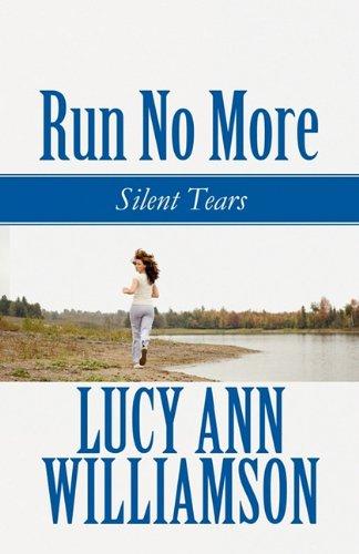 Run No More : Silent Tears: Lucy Ann Williamson