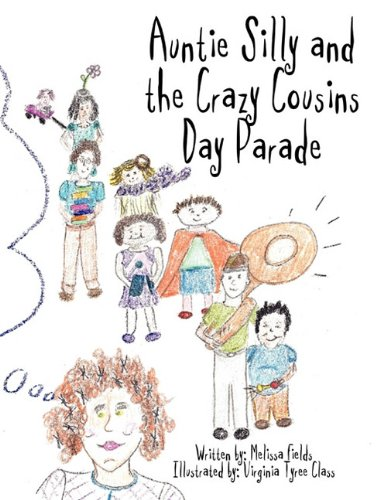 9781456013493: Auntie Silly and the Crazy Cousins Day Parade