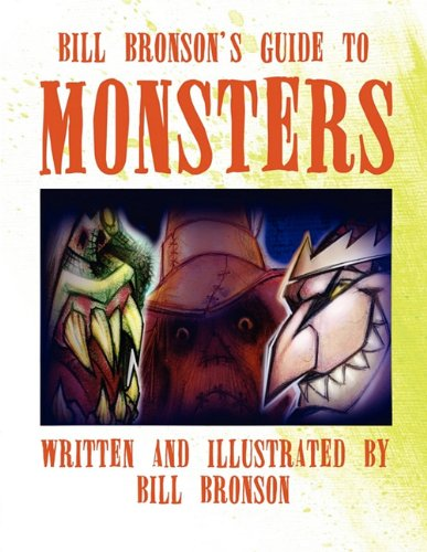 Bill Bronsons Guide to Monsters: Bill Bronson