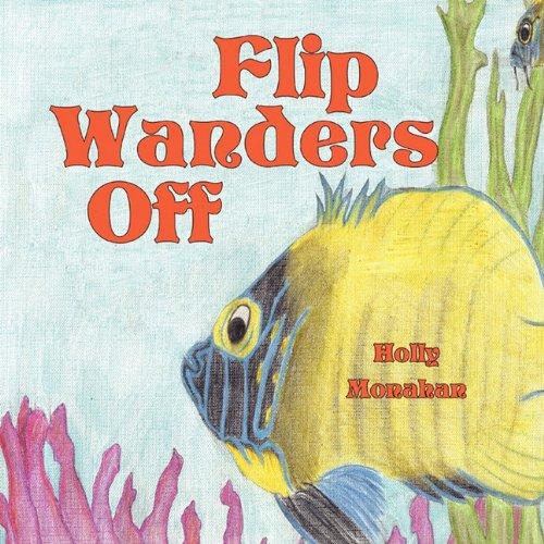 Flip Wanders Off: Holly Monahan