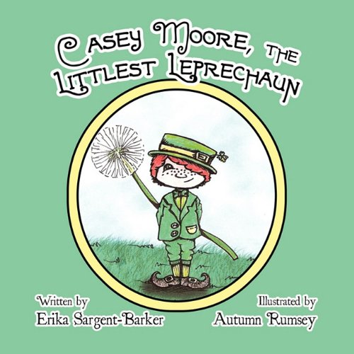 9781456014384: Casey Moore, the Littlest Leprechaun
