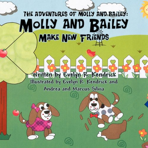 9781456015251: Molly and Bailey Make New Friends