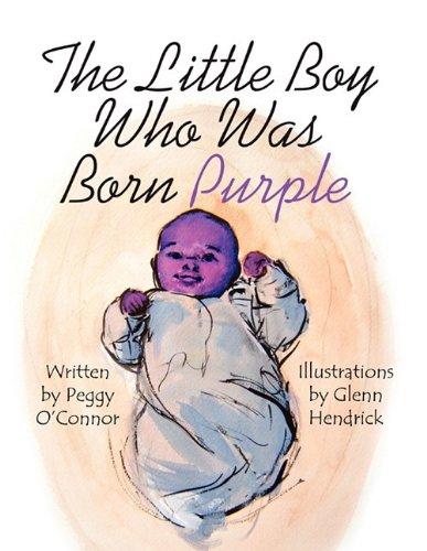 The Little Boy Who Was Born Purple: Peggy O'Connor