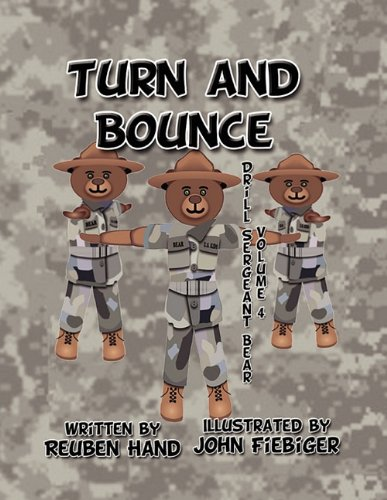 The Turn and Bounce: Drill Sergeant Bear Volume 4: Reuben Hand