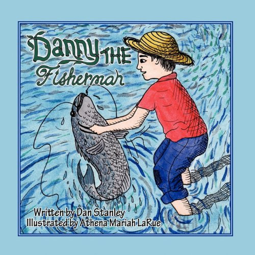 9781456016098: Danny the Fisherman