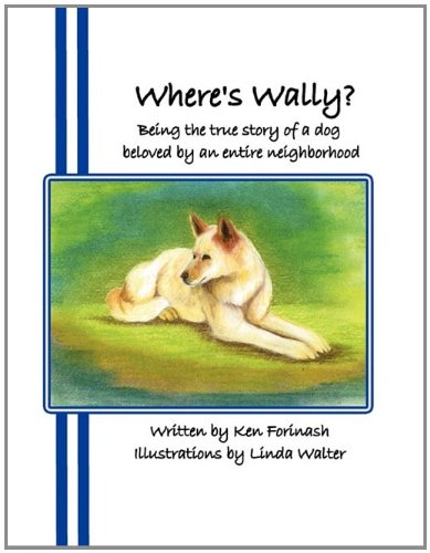 9781456016982: Where's Wally?: Being the True Story of a Dog Beloved by an Entire Neighborhood