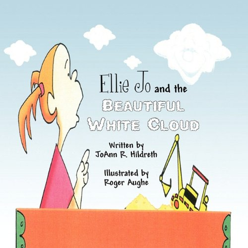 9781456018290: Ellie Jo and the Beautiful White Cloud
