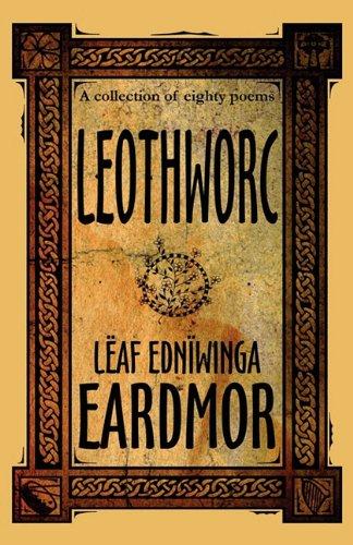 Leothworc: A Collection of Eighty Poems: Eardmor, Leaf Edniwinga