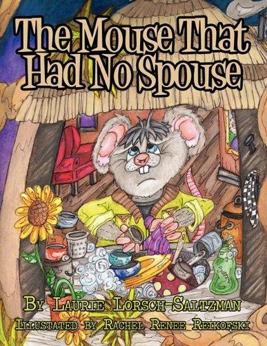 The Mouse That Had No Spouse - Laurie Lorsch-Saltzman