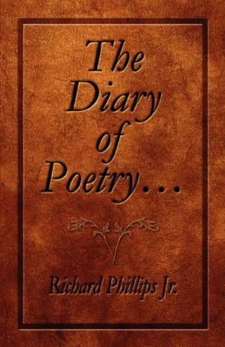 The Diary of Poetry.: Richard Phillips Jr.