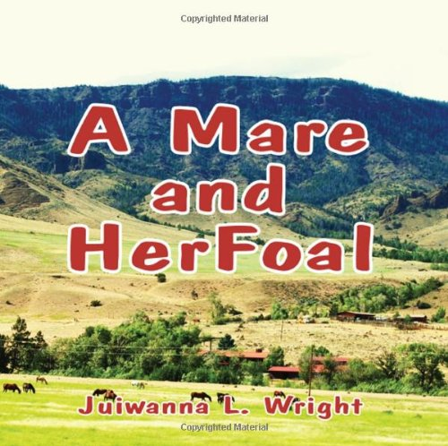 A Mare and Her Foal: Juiwanna L. Wright