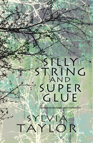 9781456023706: Silly String and Super Glue