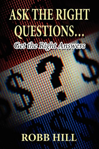 9781456027995: Ask the Right Questions...: Get the Right Answers