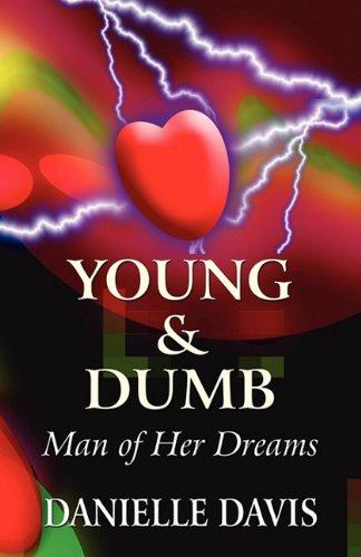 Young & Dumb: Man of Her Dreams: Davis, Danielle