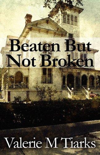 9781456030780: Beaten But Not Broken