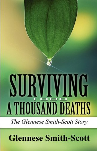 Surviving a Thousand Deaths: The Glennese Smith-Scott Story: Glennese Smith-Scott