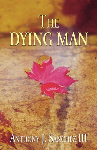 9781456036256: The Dying Man